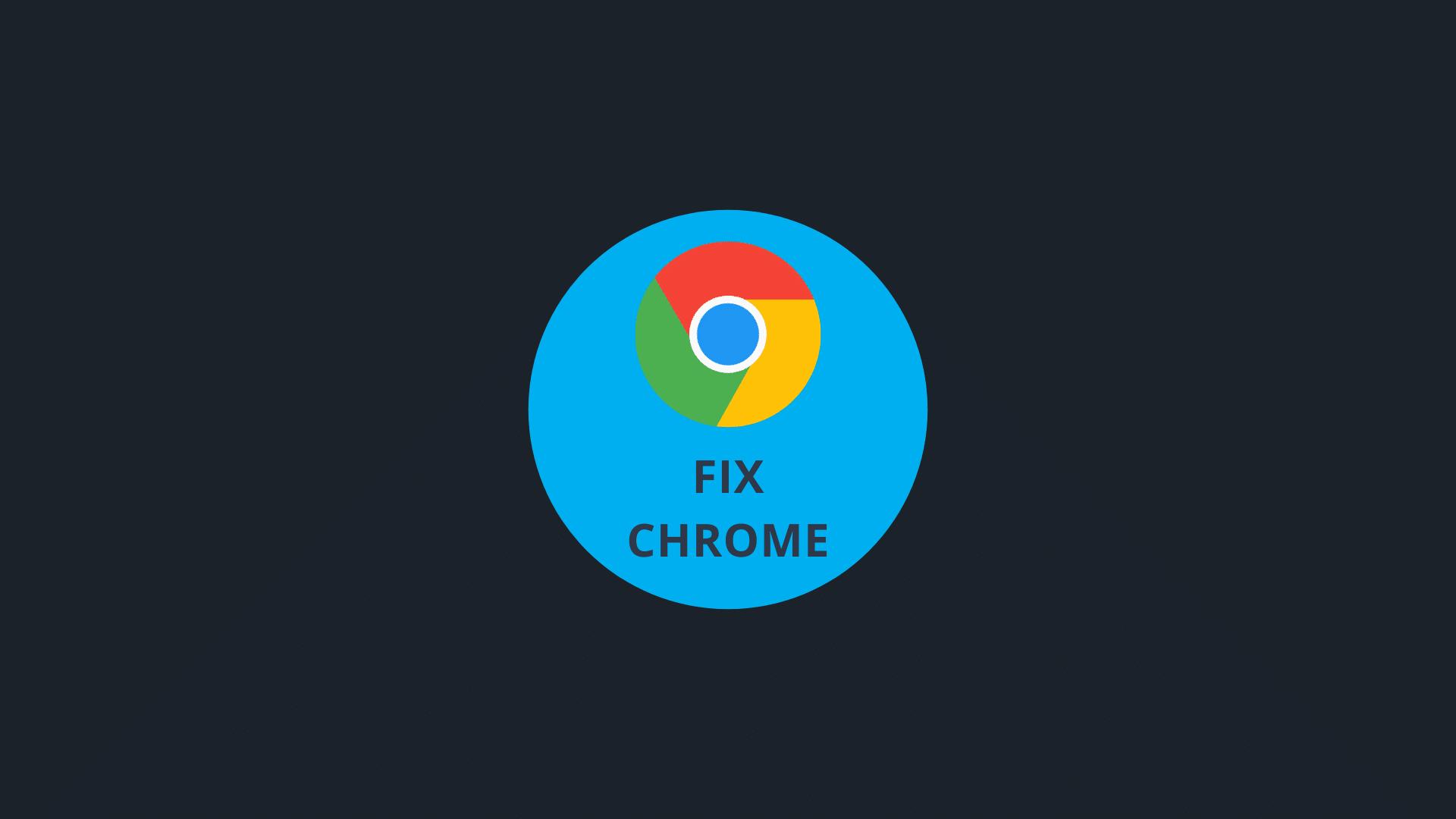 fix chrome