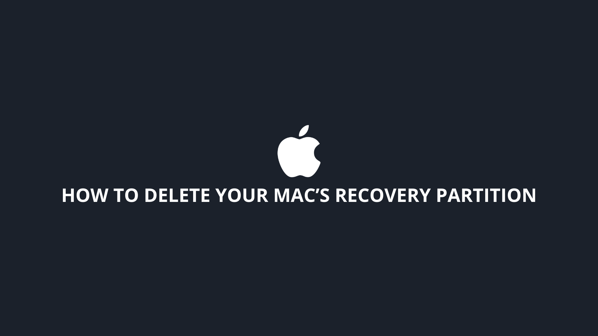 How to Delete Your Mac's Recovery Partition