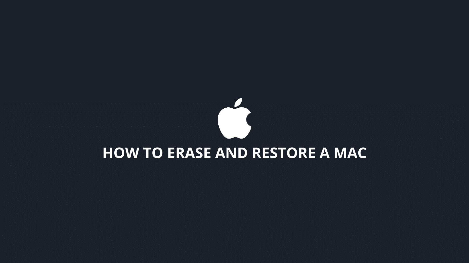 How to Erase and Restore a Mac
