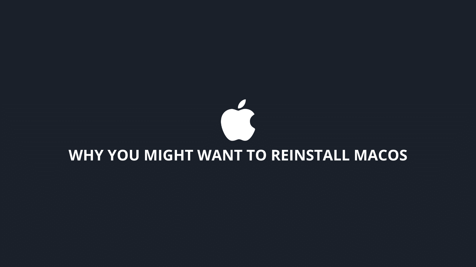 Why You Might Want to Reinstall macOS