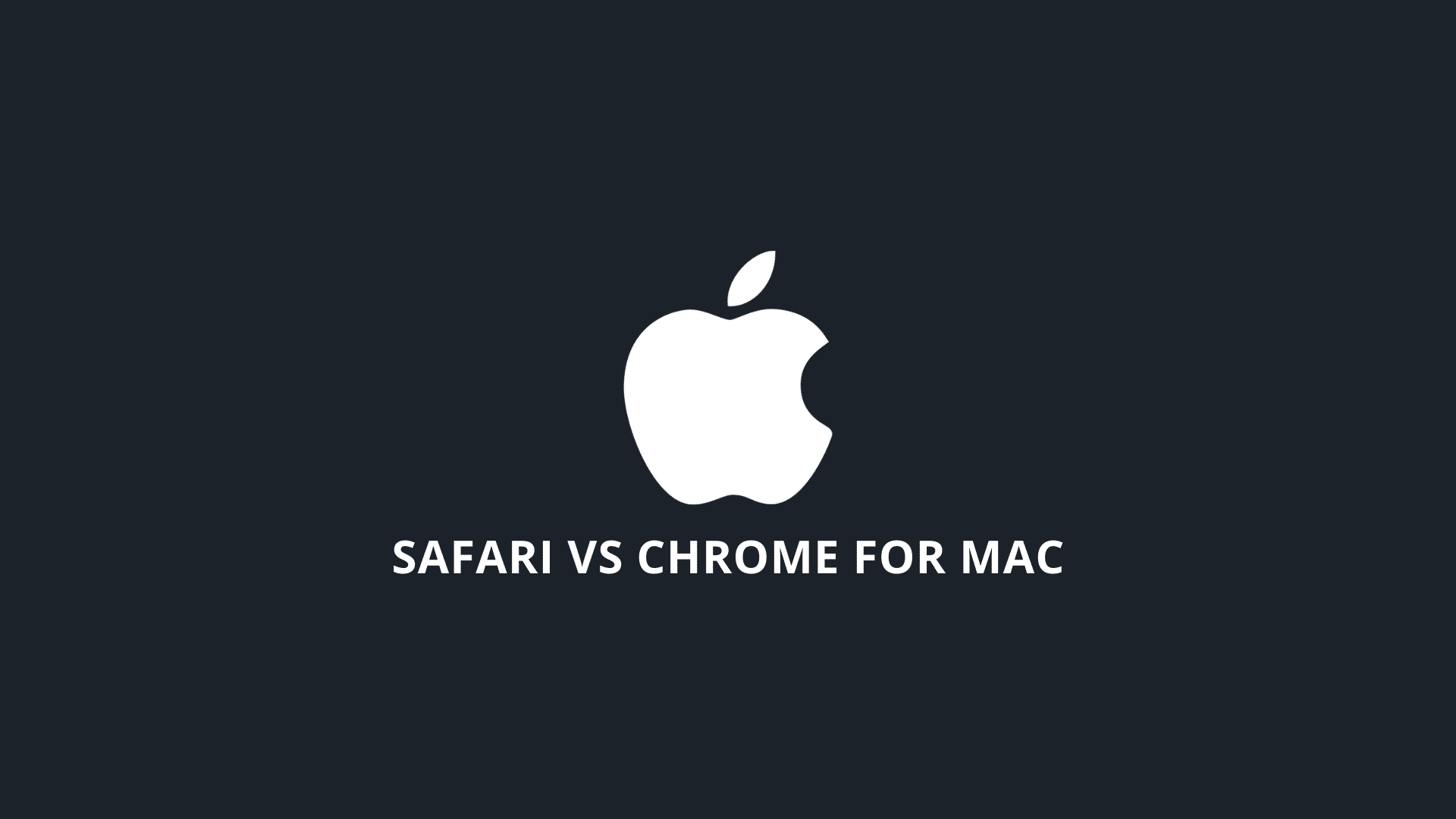 Safari vs Chrome for Mac