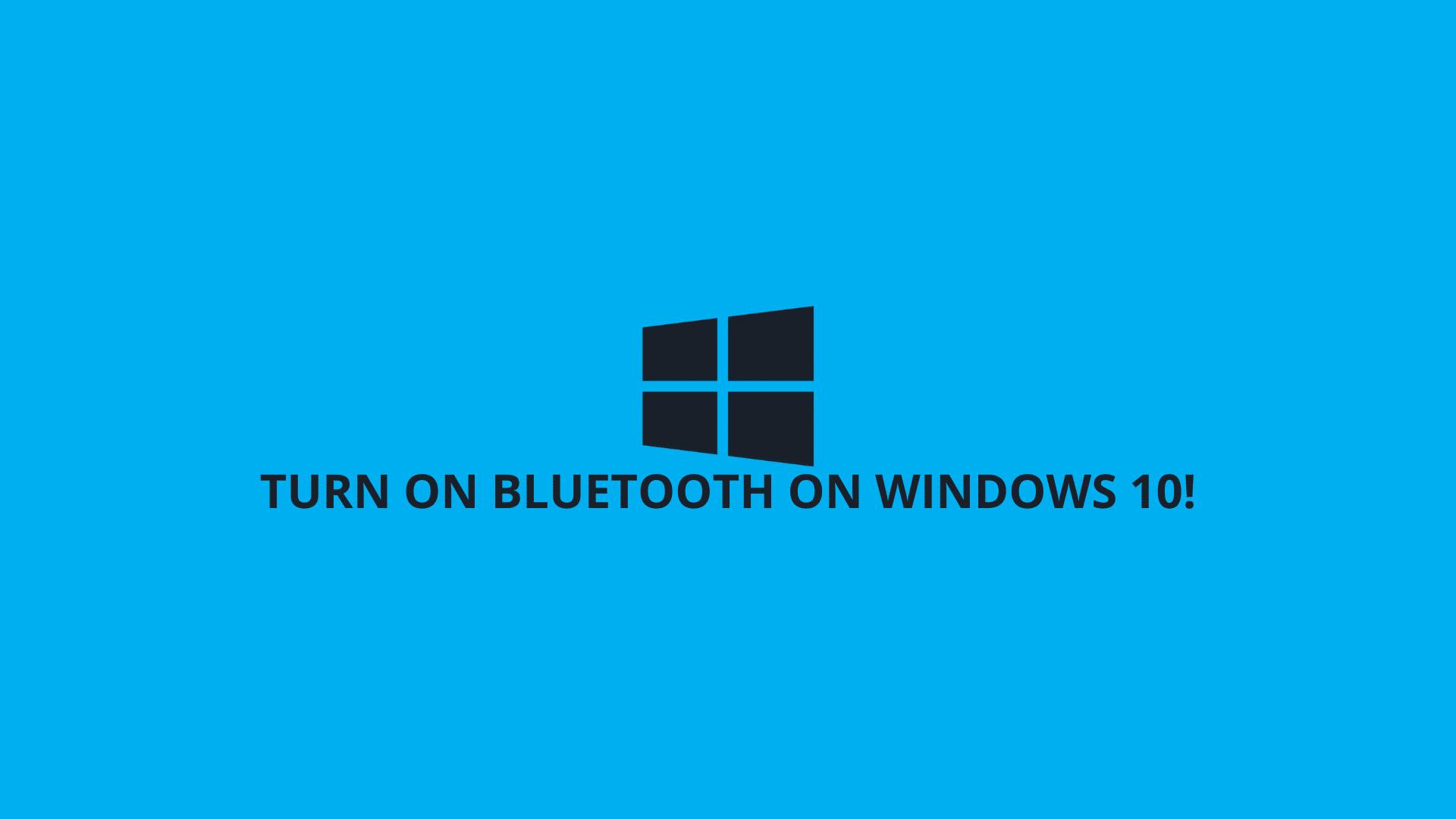 Turn On Bluetooth On Windows 10