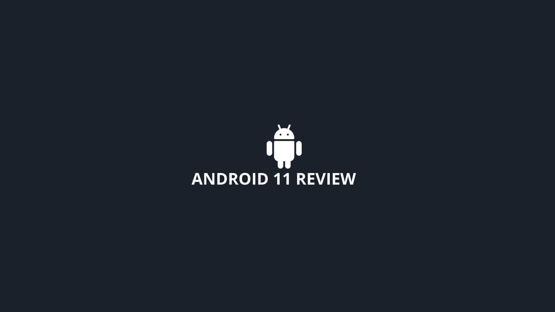 Android 11 Review