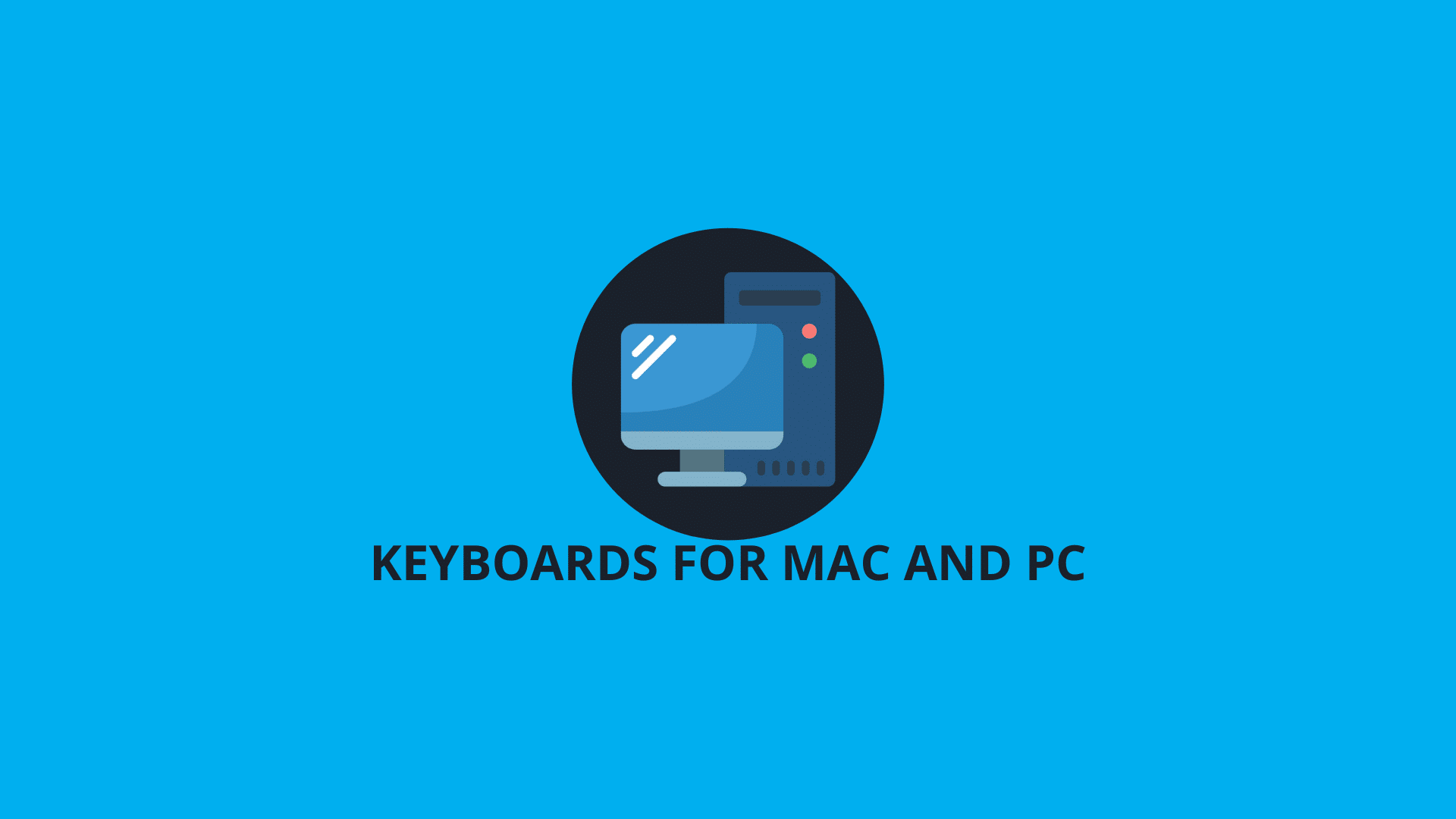 Keyboards for Mac and PC