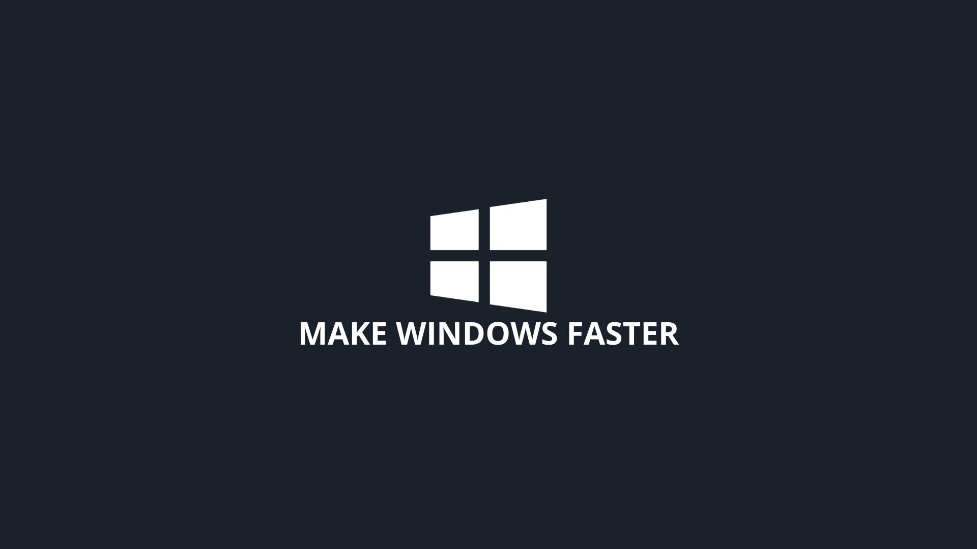 Make Windows Faster
