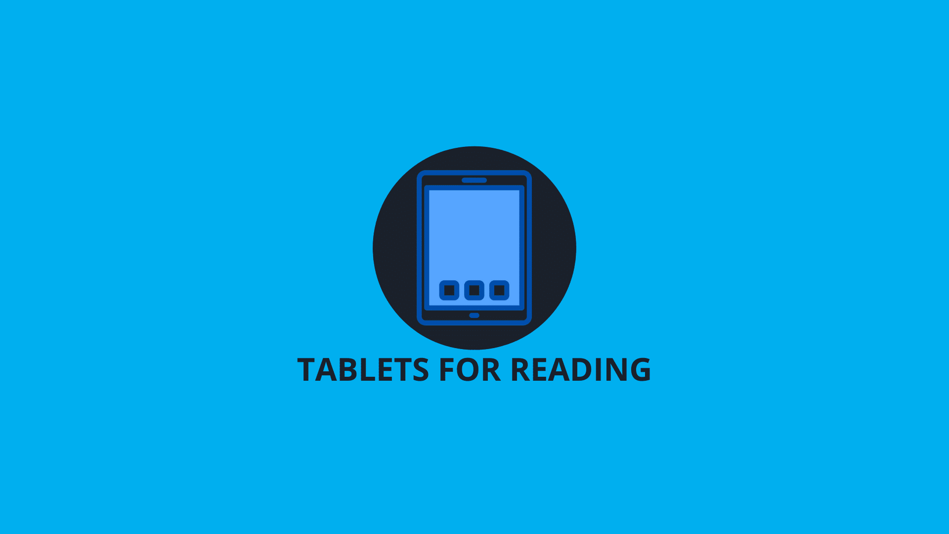 Tablets for Reading