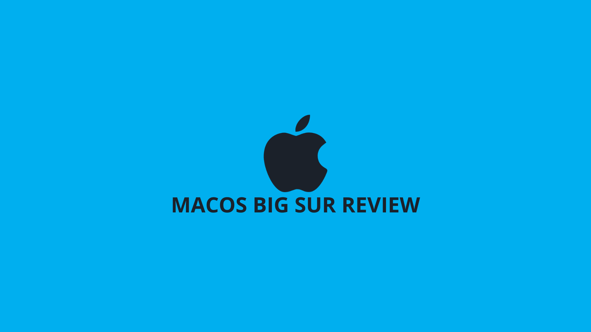 macOS Big Sur Review