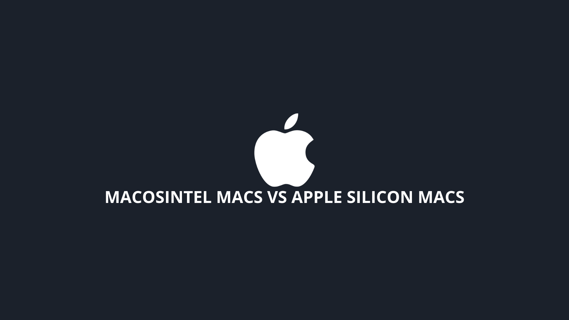 macOSIntel Macs vs Apple Silicon Macs
