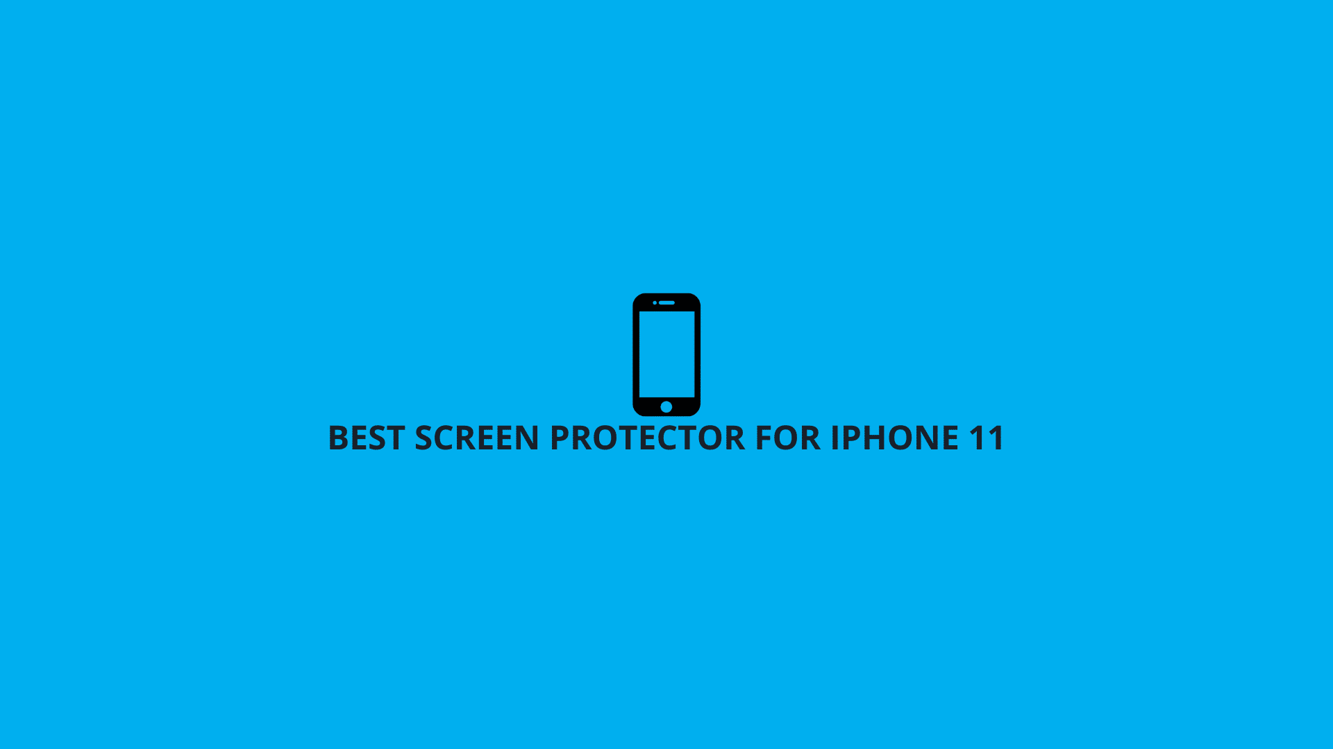 best screen protector for iphone 11